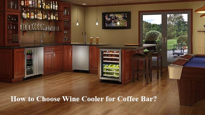 How to Choose Wine Cooler for Coffee Bar?